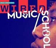 WIRED VOL.22『音楽の学校』特集