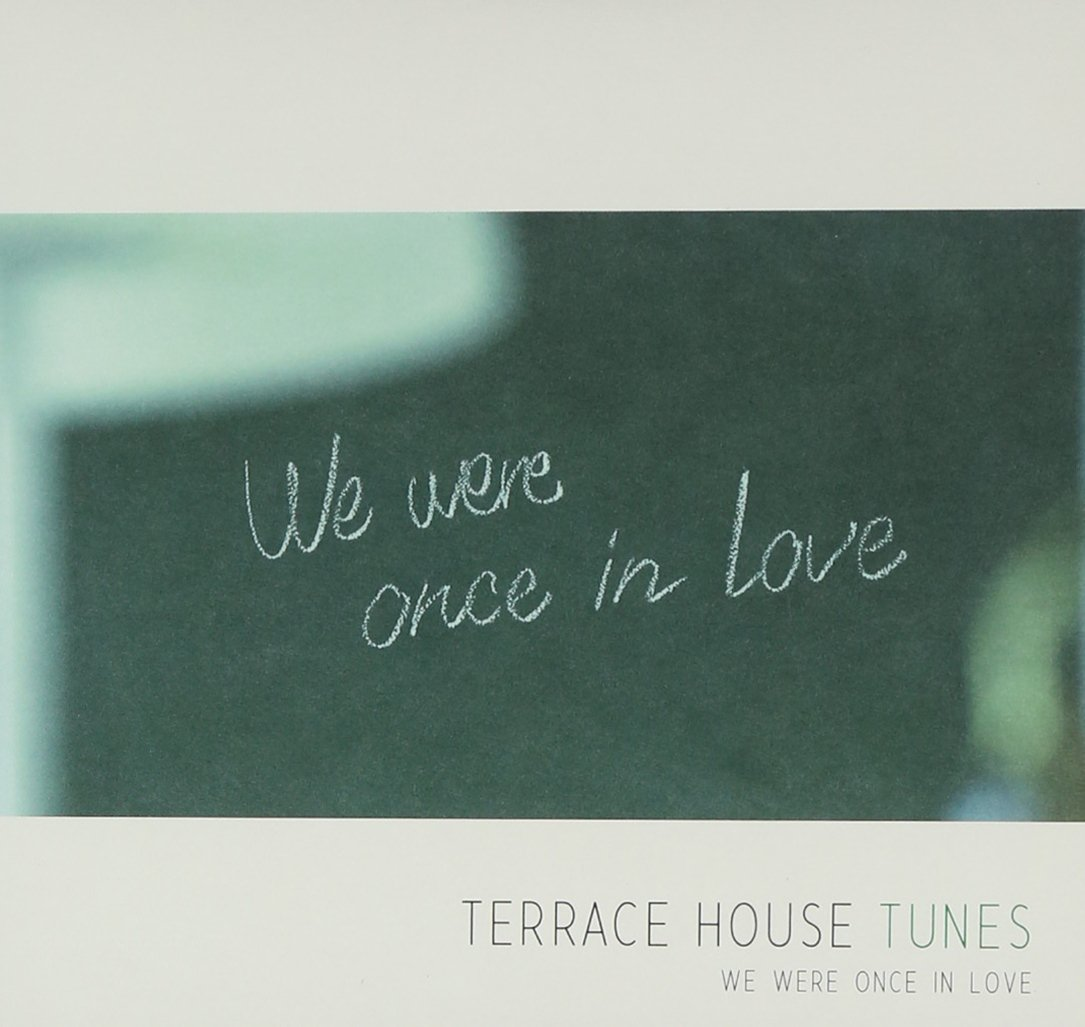 TERRACE HOUSE TUNES- We were once in love