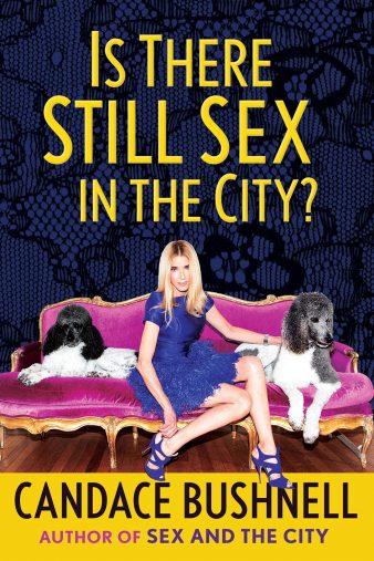 キャンディス・ブシュネルによる8月6日に米国で出版する新刊「Is There Still Sex in the City?」Grove Press