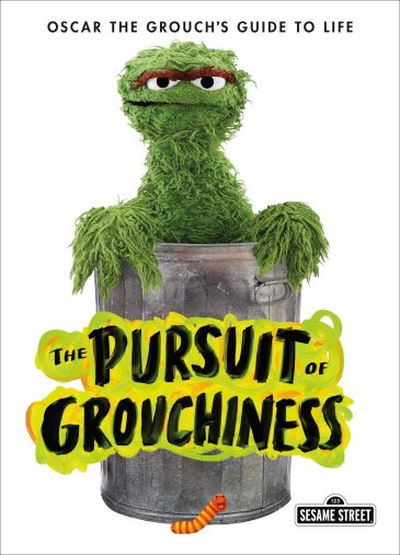 本家セサミストリートでのオスカー・ザ・グラウチ「The Pursuit of Grouchiness: Oscar the Grouch's Guide to Life」 (The Sesame Street Guide to Life)
