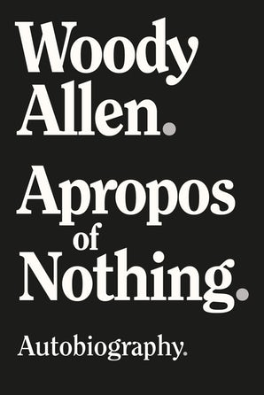 最近発売されたウディの回想録『Apropos of Nothing』