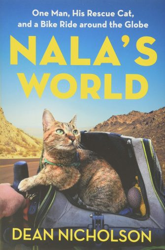 Dean Nicholson  , Garry Jenkins「Nala's World: One Man, His Rescue Cat, and a Bike Ride around the Globe」 Grand Central Publishing; Illustrated Edition